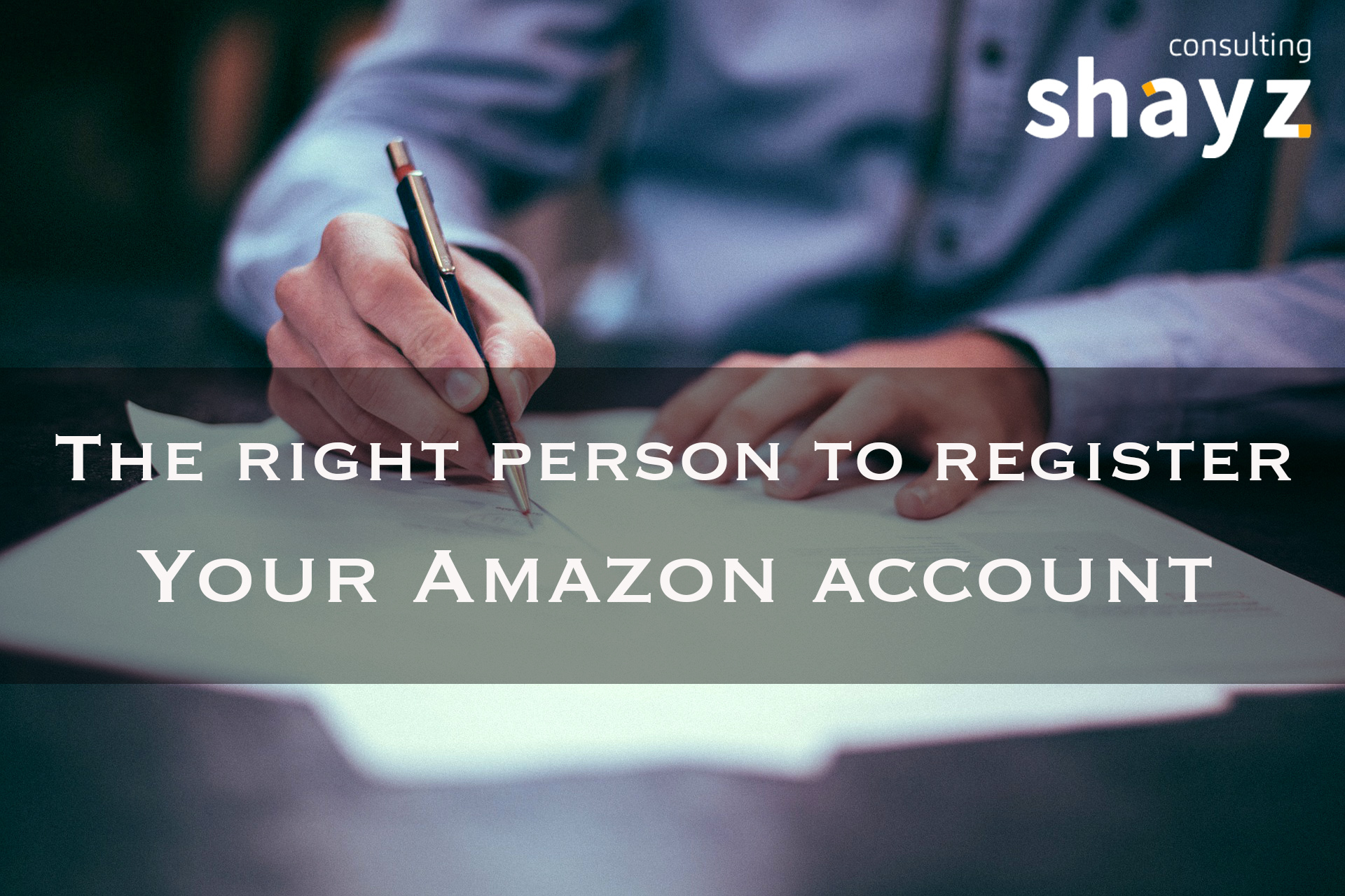 The right person to register your Amazon account